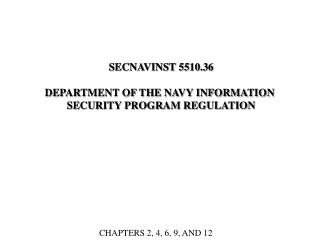 SECNAVINST 5510.36 DEPARTMENT OF THE NAVY INFORMATION  SECURITY PROGRAM REGULATION