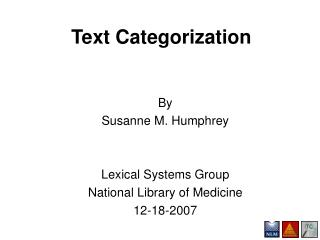 By Susanne M. Humphrey Lexical Systems Group National Library of Medicine 12-18-2007