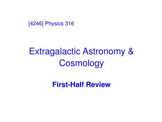 Extragalactic Astronomy & Cosmology First-Half Review
