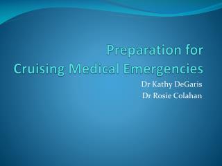 Preparation for  Cruising Medical Emergencies