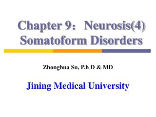 Chapter 9 : Neurosis(4) Somatoform Disorders