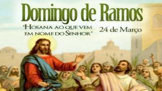 DOMINGO DE RAMOS Em nome do Pai e do Filho e do Espírito Santo. R. Ámen!