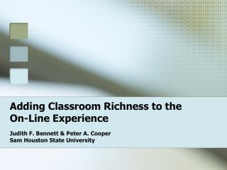 Adding Classroom Richness to the On-Line Experience