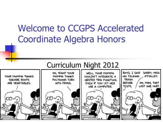 Welcome to CCGPS Accelerated Coordinate Algebra Honors