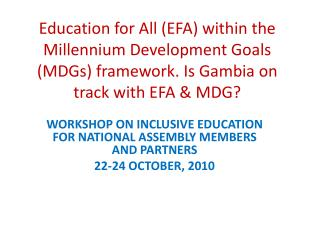 Education for All EFA within the Millennium Development Goals MDGs framework. Is Gambia on track with EFA  MDG