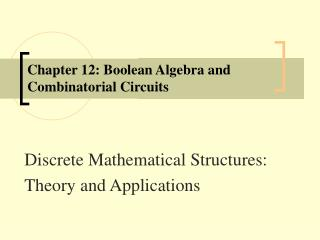 Chapter 12: Boolean Algebra and  Combinatorial Circuits