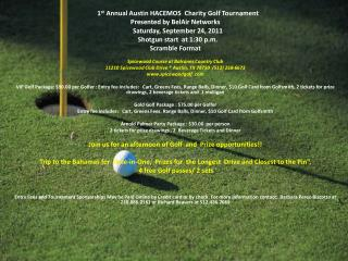 1 st  Annual Austin HACEMOS  Charity Golf Tournament Presented by  BelAir  Networks