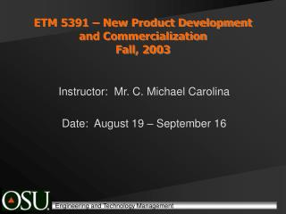 ETM 5391 – New Product Development and Commercialization Fall, 2003