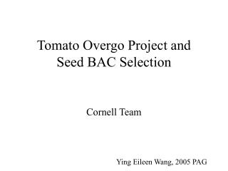 Tomato Overgo Project and  Seed BAC Selection
