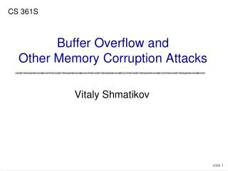 Buffer Overflow and Other Memory Corruption Attacks