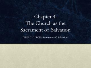Chapter 4:  The Church as the  Sacrament of Salvation