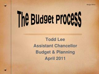Todd Lee Assistant Chancellor Budget & Planning April 2011