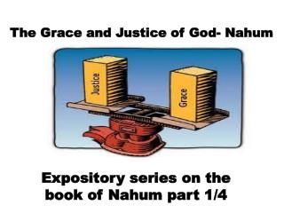The Grace and Justice of God- Nahum