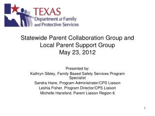 Statewide Parent Collaboration Group and Local Parent Support Group May 23, 2012