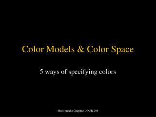 Color Models & Color Space