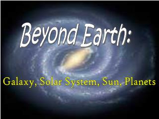 Beyond Earth: