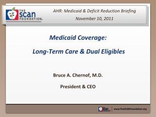AHR: Medicaid & Deficit Reduction Briefing November 10, 2011