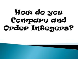 How do you Compare and Order Integers?