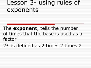 Lesson 3- using rules of exponents