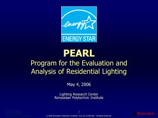 PEARL Program for the Evaluation and  Analysis of Residential Lighting