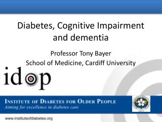 Diabetes, Cognitive Impairment and dementia