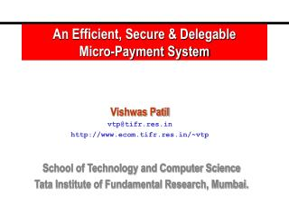An Efficient, Secure & Delegable       Micro-Payment System
