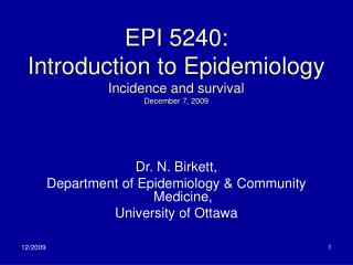 EPI 5240: Introduction to Epidemiology Incidence and survival December 7, 2009