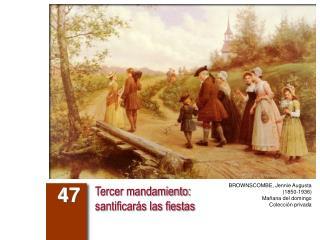 Tercer mandamiento:  santificarás las fiestas