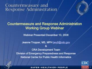 Countermeasure and Response Administration Working Group Webinar
