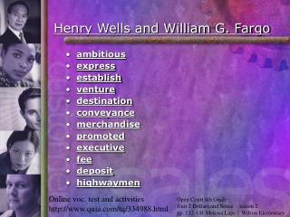 Henry Wells and William G. Fargo