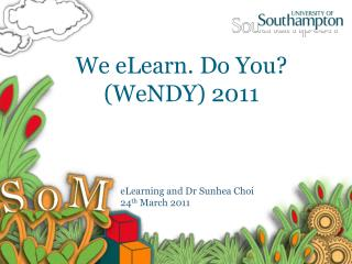 We eLearn. Do You? ( WeNDY ) 2011