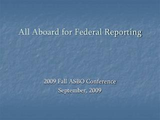 All Aboard for Federal Reporting