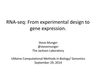 RNA- s eq: From experimental design to gene expression.