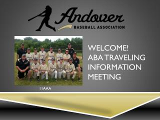 Welcome! ABA traveling information meeting