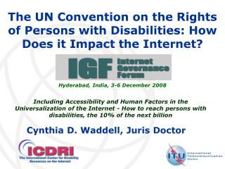 The UN Convention on the Rights of Persons with Disabilities: How Does it Impact the Internet?