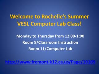 Welcome to Rochelle's Summer VESL Computer Lab Class!