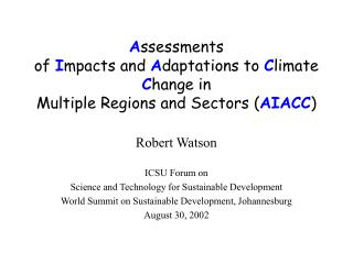 Robert Watson ICSU Forum on  Science and Technology for Sustainable Development