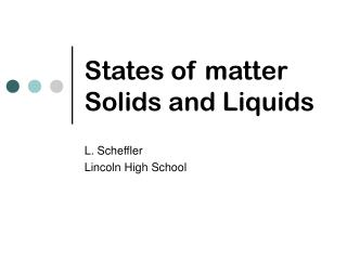 States of matter Solids and Liquids