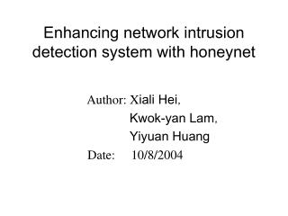 Enhancing network intrusion detection system with honeynet