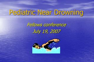 Pediatric Near Drowning
