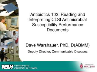 Antibiotics 102: Reading and Interpreting CLSI Antimicrobial Susceptibility Performance Documents