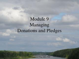 Module 9  Managing  Donations and Pledges