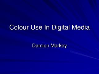 Colour Use In Digital Media