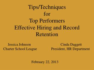 Tips/Techniques  for Top Performers Effective Hiring and Record Retention