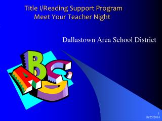 Title I/Reading Support Program       Meet Your Teacher Night