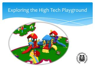 Exploring the High Tech Playground