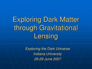 Exploring Dark Matter through Gravitational Lensing