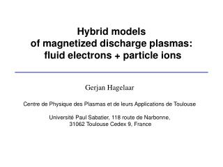 Hybrid models  of magnetized discharge plasmas:  fluid electrons + particle ions