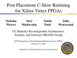 Post Placement  C -Slow Retiming for Xilinx Virtex FPGAs