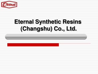 Eternal Synthetic Resins  (Changshu) Co., Ltd.